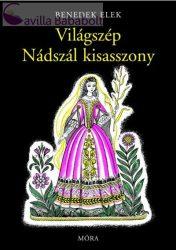 Benedek Elek - Világszép Nádszál kisasszony és más mesék